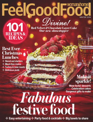 Woman & Home Feel Good Food Magazine Winter 2016