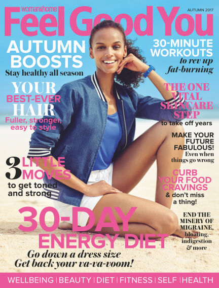 Woman & Home Feel Good You Magazine September 28, 2017 00:00