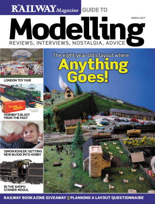 Railway Magazine Guide to Modelling March 2017
