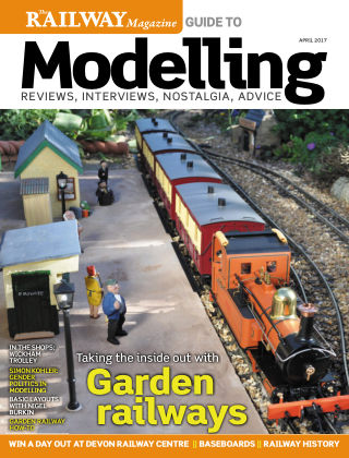 Railway Magazine Guide to Modelling April 2017