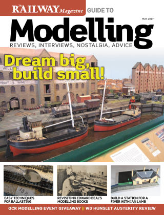 Railway Magazine Guide to Modelling May 2017