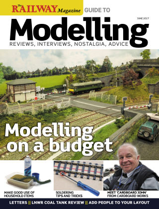 Railway Magazine Guide to Modelling June 2017