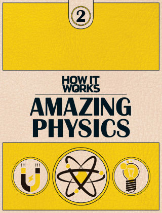How It Works Book Of Amazing Physics 1st Edition
