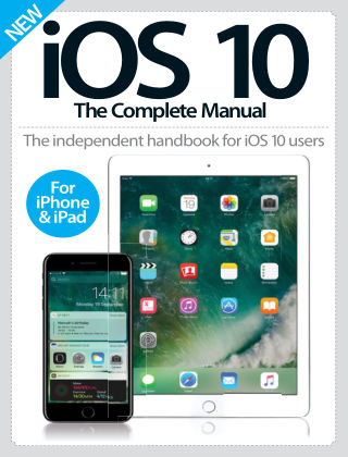 iOS 10 The Complete Manual 1st Edition