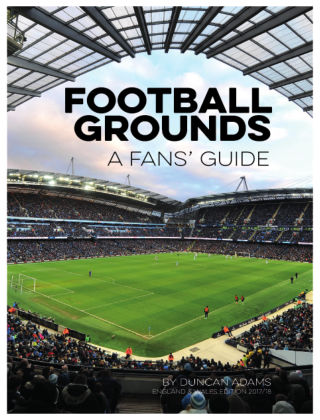 Football Grounds: A Fans' Guide 2017/2018