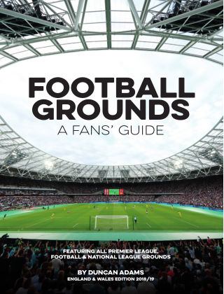 Football Grounds: A Fans' Guide 2018/19