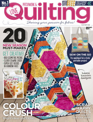 Love Patchwork & Quilting Issue 34