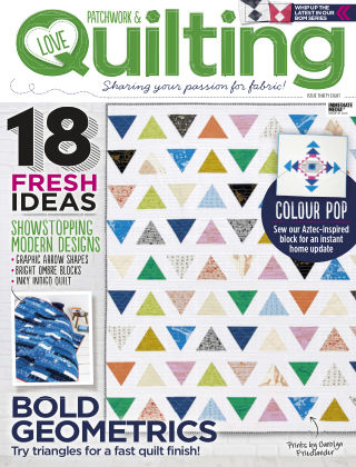 Love Patchwork & Quilting Issue 38