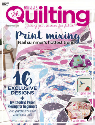 Love Patchwork & Quilting Issue 62
