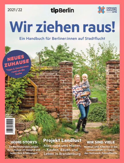 tip Berlin Edition - Wir ziehen raus! September 01, 2021 00:00
