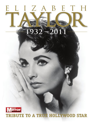 Elizabeth Taylor 1932 - 2011 - TRIBUTE TO A TRUE HOLLYWOOD STAR  Issue 1