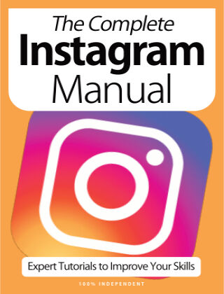 The Complete Instagram Manual Readly Exclusive April 2021