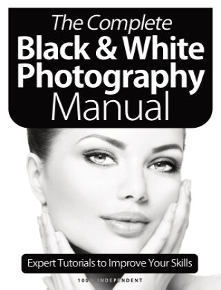Black & White Photography Complete Manual January 2021