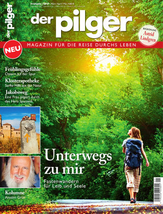 der pilger - Magazin für die Reise durchs Leben 1/2017