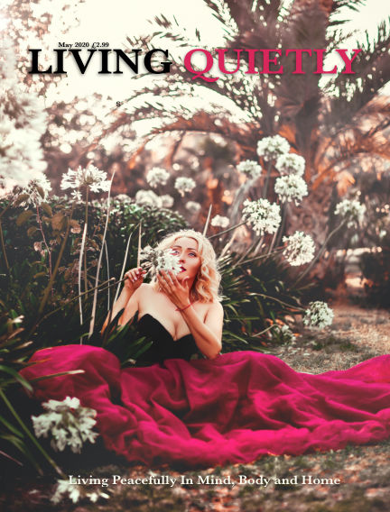 Living Quietly Magazine May 04, 2020 00:00
