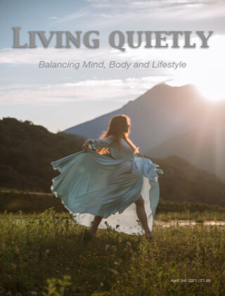 Living Quietly Magazine 3rd April 2021