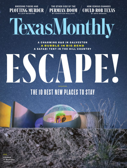 TEXAS MONTHLY May 30, 2019 00:00