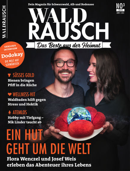 WALDRAUSCH - Dein Magazin für Schwarzwald, Alb und Bodensee June 08, 2019 00:00