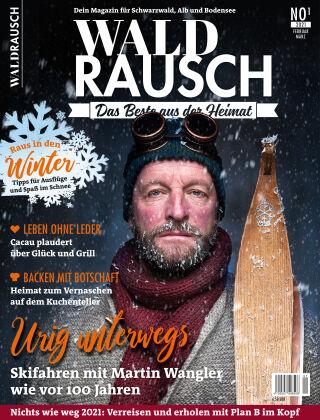 WALDRAUSCH - Dein Magazin für Schwarzwald, Alb und Bodensee No1 | 2021