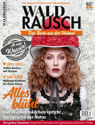 WALDRAUSCH - Dein Magazin für Schwarzwald, Alb und Bodensee No3 | 2021