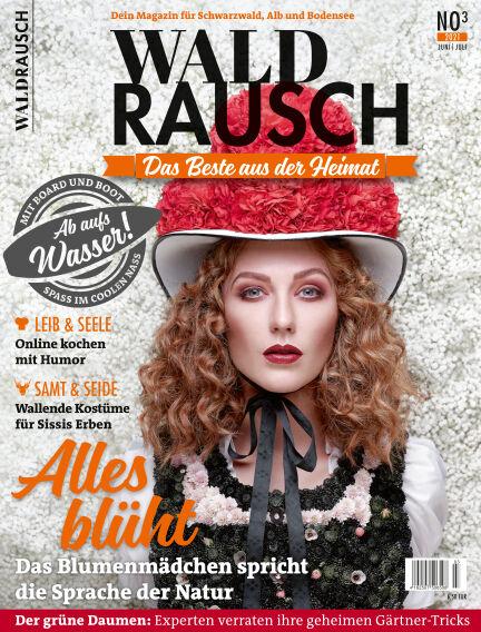 WALDRAUSCH - Dein Magazin für Schwarzwald, Alb und Bodensee May 29, 2021 00:00