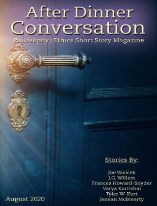 After Dinner Conversation: Philosophy | Ethics Short Story Magazine August 2020