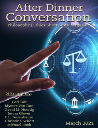 After Dinner Conversation: Philosophy | Ethics Short Story Magazine March 2020