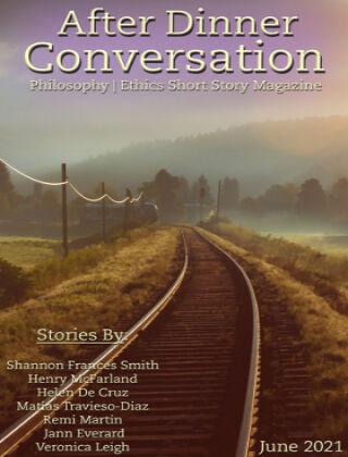 After Dinner Conversation: Philosophy | Ethics Short Story Magazine June 2021