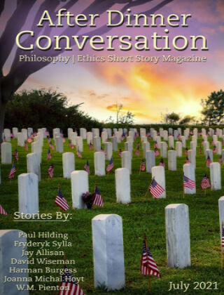 After Dinner Conversation: Philosophy | Ethics Short Story Magazine July 2021