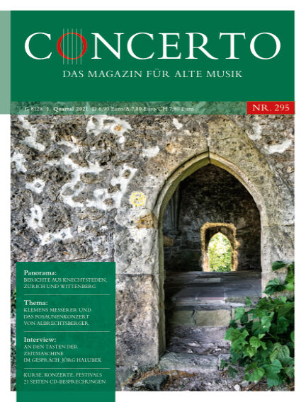 Concerto - Das Magazin für Alte Musik January 04, 2021 00:00