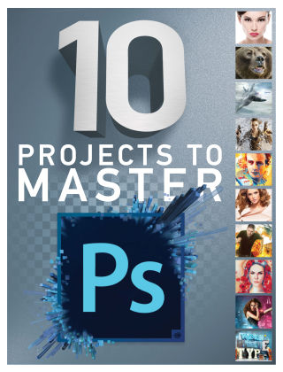 10 Projects to Master Photoshop 1st Edition