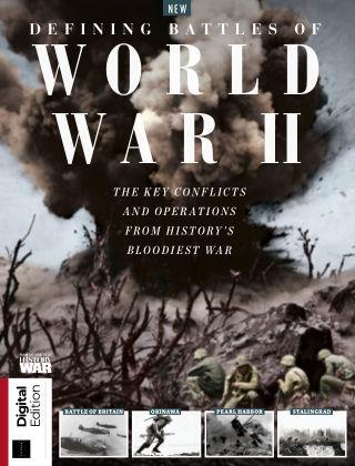 History of War Defining Battles of World War II First Edition